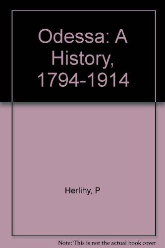 9780674630857: Odessa: A History, 1794-1914