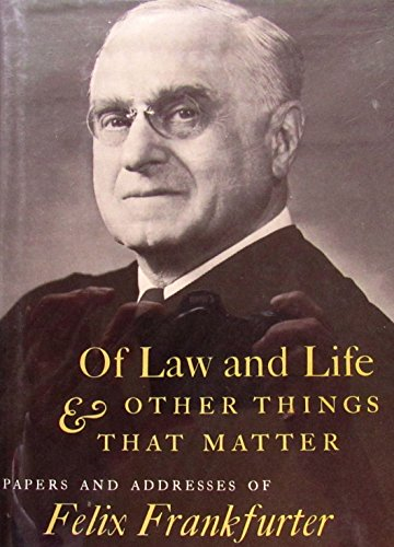 9780674631007: Of Law and Life and Other Things That Matter: Papers and Addresses of Felix Frankfurter, 1956-1963