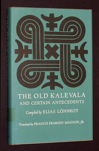 9780674632356: The Old Kalevala and Certain Antecedents