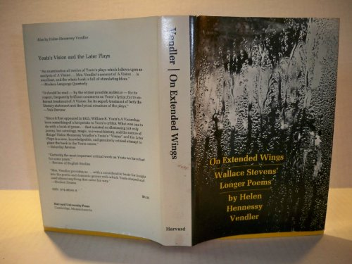On Extended Wings: Wallace Stevens Longer Poems: Helen Hennessy Vendler