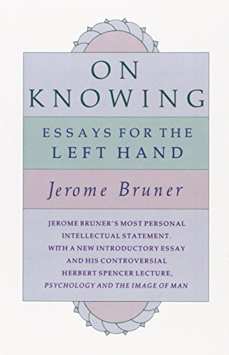 On Knowing: Essays for the Left Hand,: Jerome Bruner