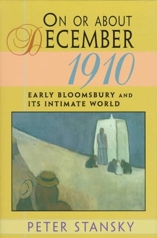 9780674636057: On or About December 1910: Early Bloomsbury and Its Intimate World (Studies in Cultural History)