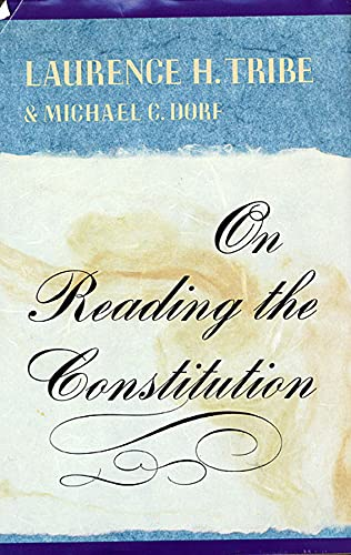On Reading the Constitution: Laurence H. Tribe,