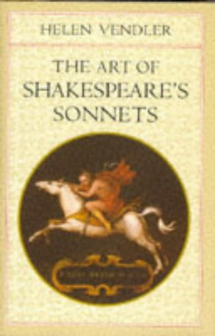 The Art of Shakespeare's Sonnets: Vendler, Helen