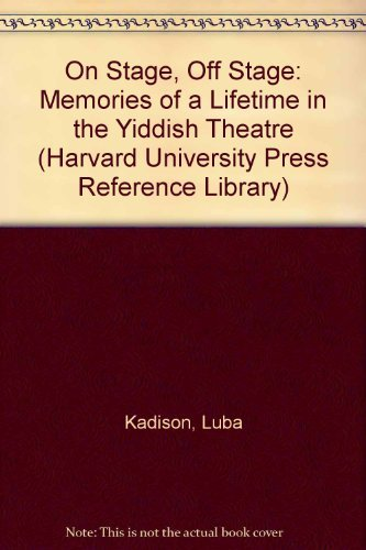 9780674637269: On Stage, Off Stage: Memories of a Lifetime in the Yiddish Theatre (Harvard University Library)