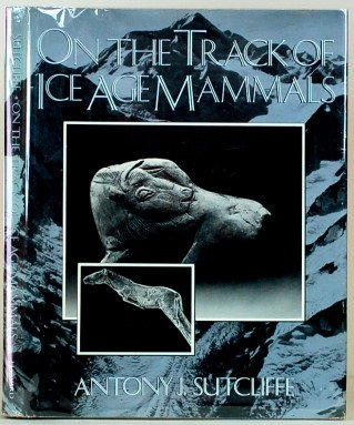 9780674637771: On the Track of Ice Age Mammals