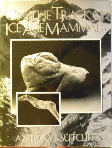 9780674637788: On the Track of Ice Age Mammals