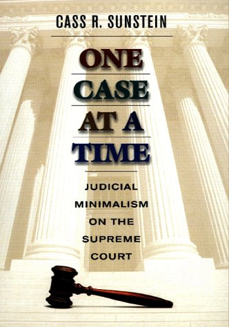 9780674637900: One Case at a Time: Judicial Minimalism on the Supreme Court