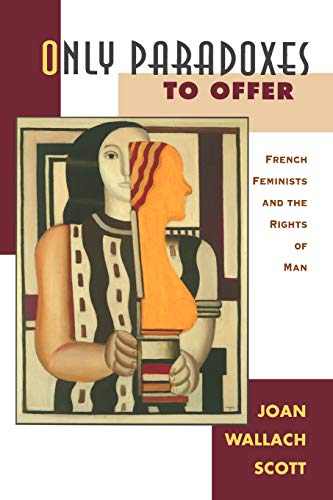 9780674639317: Only Paradoxes to Offer: French Feminists and the Rights of Man