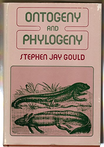 Ontogeny and Phylogeny (0674639405) by Stephen Jay Gould