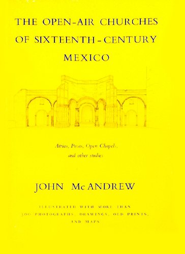 9780674639508: The Open-Air Churches of Sixteenth-Century Mexico: Atrios, Posas, Open Chapels, and Other Studios