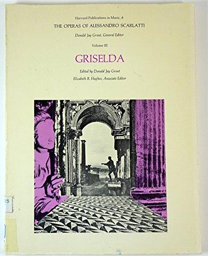 9780674640290: Operas of Alessandro Scarlatti Vol. 3: Griselda