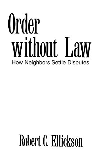 ORDER WITHOUT LAW How Neighbors Settle Disputes
