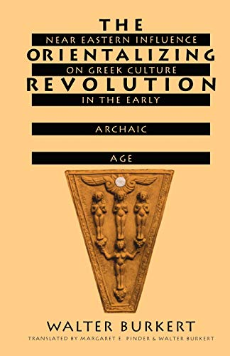 9780674643642: The Orientalizing Revolution: Near Eastern Influence on Greek Culture in the Early Archaic Age