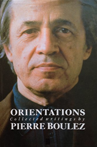 9780674643758: Boulez: Orientations : Collected Writings (Cloth)