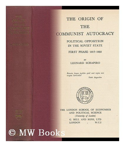 9780674644502: The Origin of the Communist Autocracy: Political Opposition in the Soviet State - First Phase, 1917-1922, First edition