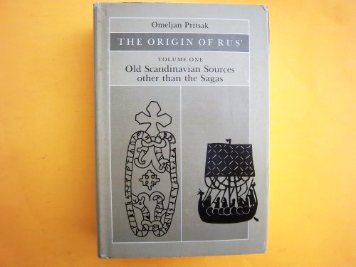 THE ORIGIN OF RUS' : Old Scandinavian Sources Other Than the Sagas, Volume One Only