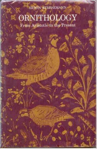 Ornithology: From Aristotle to the Present: Erwinn Stresemann