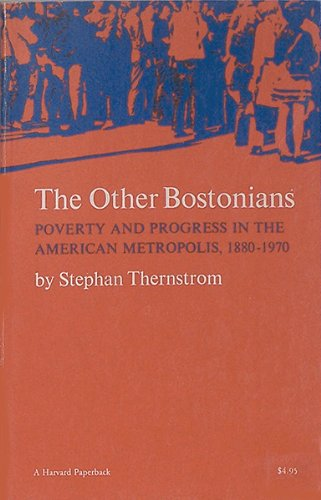9780674644960: The Other Bostonians: Poverty and Progress in the American Metropolis, 1880-1970 (Study in Urban History)