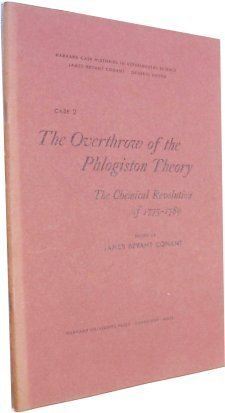 The Overthrow of the Phlogiston Theory: The
