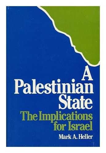 9780674652217: A Palestinian State: The Implications for Israel