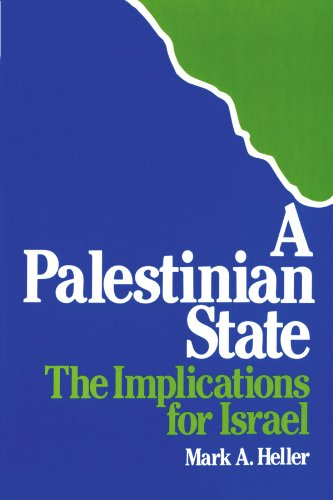 A Palestinian State: The Implications for Israel: Heller, Mark A.