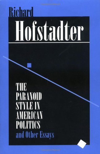 9780674654617: The Paranoid Style in American Politics: And Other Essays