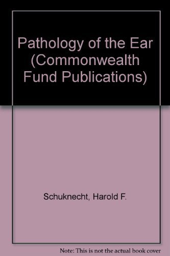 9780674657885: Pathology of the Ear (Commonwealth Fund Publications)