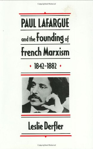 9780674659032: Paul Lafargue and the Founding of French Marxism, 1842–1882
