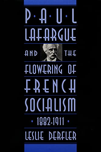 9780674659124: Paul Lafargue and the Flowering of French Socialism, 1882–1911