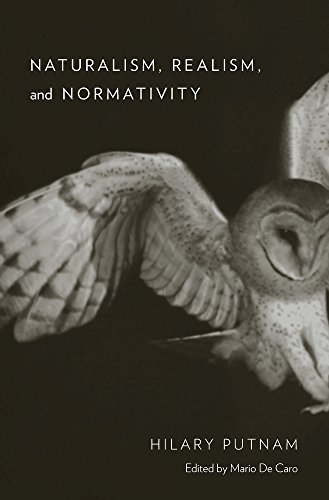 Naturalism, Realism, and Normativity: Putnam, Hilary