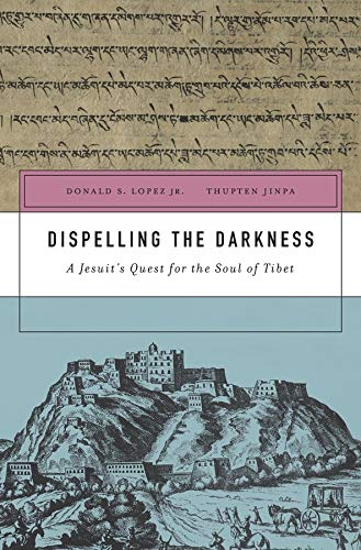 9780674659704: Dispelling the Darkness: A Jesuit's Quest for the Soul of Tibet