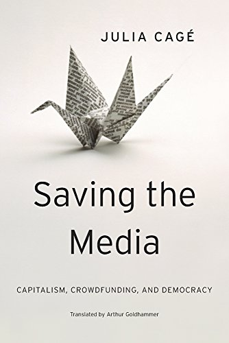 9780674659759: Saving the Media: Capitalism, Crowdfunding, and Democracy