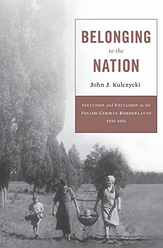 9780674659780: Belonging to the Nation: Inclusion and Exclusion in the Polish-German Borderlands, 1939–1951