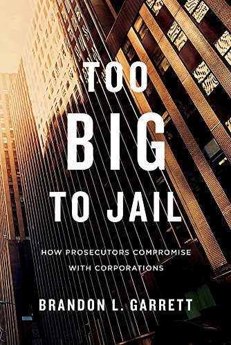 9780674659919: Too Big to Jail: How Prosecutors Compromise with Corporations (Harvard East Asian Monographs)