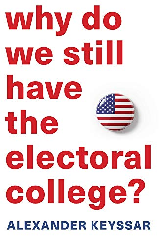 Book Cover: Why Do We Still Have the Electoral College