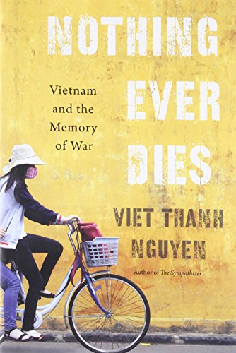 9780674660342: Nothing Ever Dies: Vietnam and the Memory of War