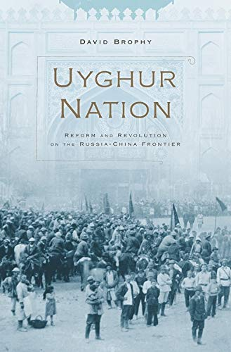9780674660373: Uyghur Nation: Reform and Revolution on the Russia-China Frontier (Hellenic Study Series)