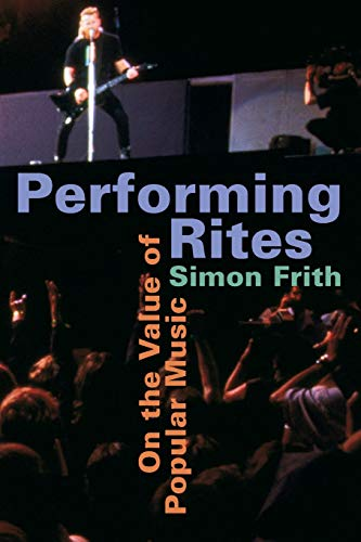 9780674661967: Performing Rites: On the Value of Popular Music