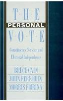 9780674663176: The Personal Vote: Constituency Service and Electoral Independence
