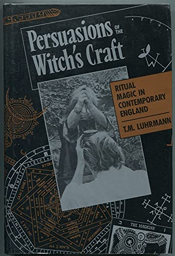 Persuasions of the Witch's Craft; Ritual Magic in Contemporary England