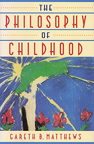 9780674664814: The Philosophy of Childhood