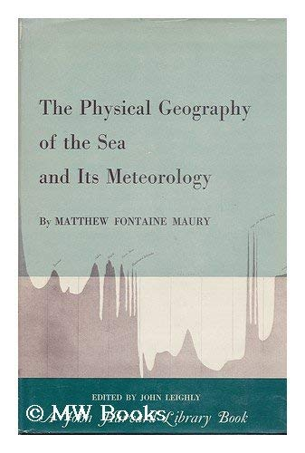 9780674666511: The Physical Geography of the Sea, and Its Meteorology