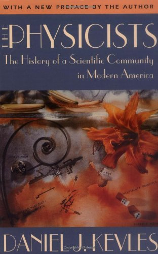 9780674666566: The Physicists: The History of a Scientific Community in Modern America, Revised Edition