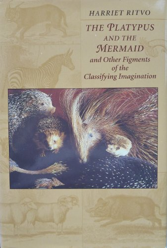 9780674673571: The Platypus and the Mermaid: And Other Figments of the Classifying Imagination