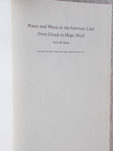 Poem and Music in the German Lied from Gluck to Hugo Wolf: Stein, Jack M.