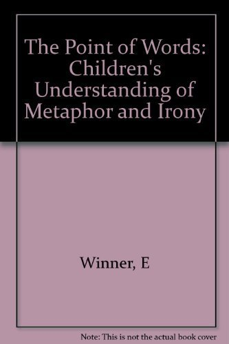 9780674681255: The Point of Words: Childrens Understanding of Metaphor and Irony