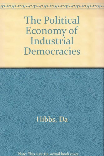 The Political Economy of Industrial Democracies: Douglas A. Hibbs Jr.