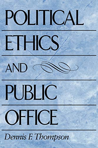 9780674686069: Political Ethics and Public Office