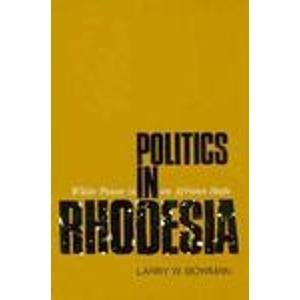 9780674687868: Politics in Rhodesia: White Power in an African State